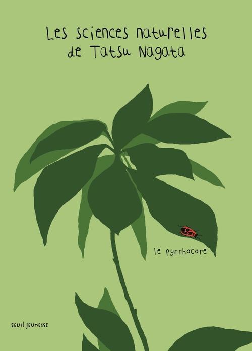 LE PYRRHOCORE. LES SCIENCES NATURELLES DE TATSU NAGATA
