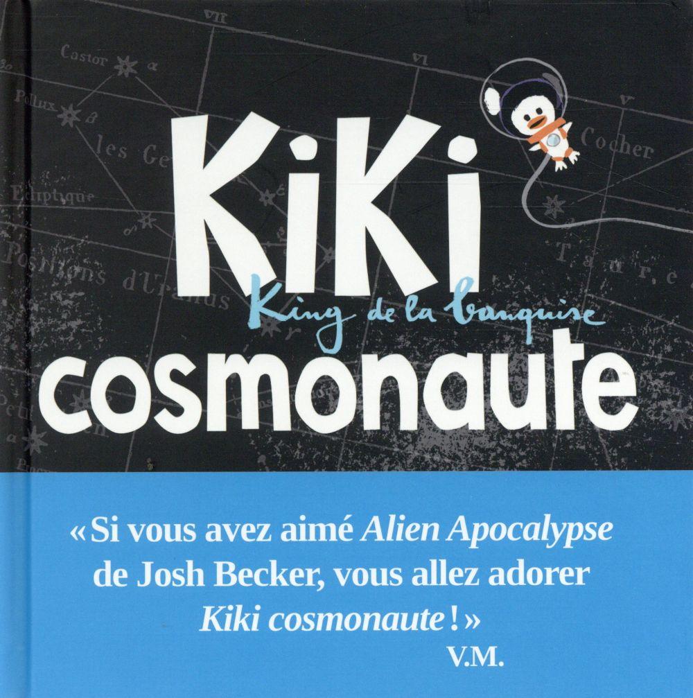 KIKI COSMONAUTE. KING DE LA BANQUISE