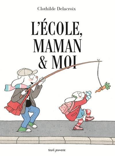 L'ECOLE, MAMAN & MOI