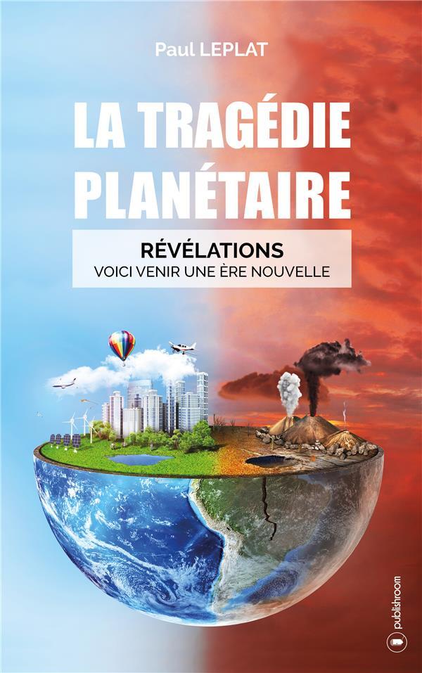 La tragédie planétaire, Révélations : Voici venir une ère nouvelle