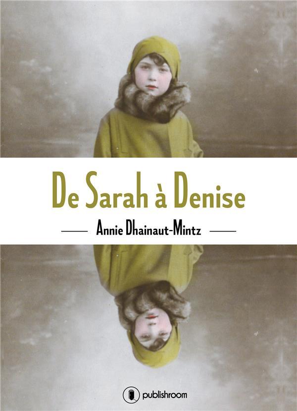 De Sarah à Denise, Un témoignage bouleversant