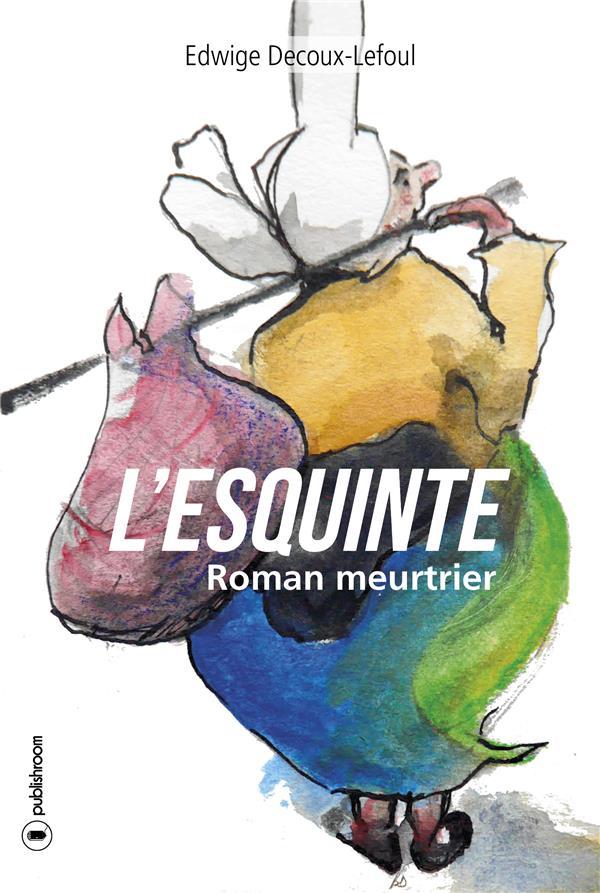 L'Esquinte, Roman meurtrier