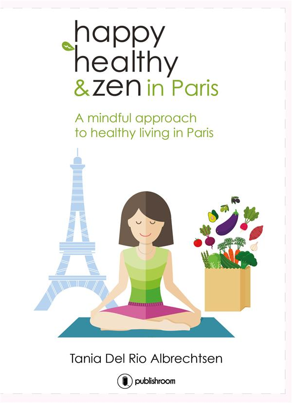HAPPY HEALTTHY AND ZEN IN PARIS