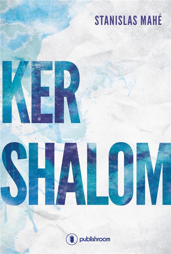 Ker Shalom, Roman initiatique