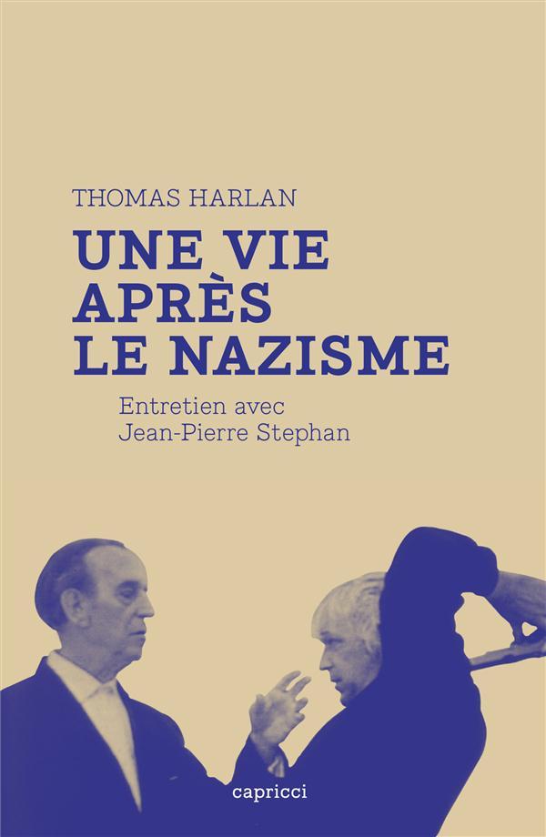 Thomas Harlan : une vie après le nazisme, Entretien avec Jean-Pierre Stephan