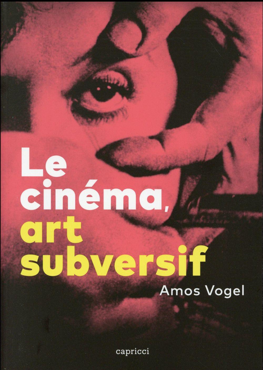 LE CINEMA, ART SUBVERSIF