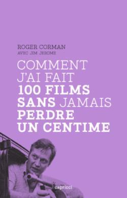 COMMENT J'AI FAIT 100 FILMS SANS JAMAIS PERDRE UN CENTIME