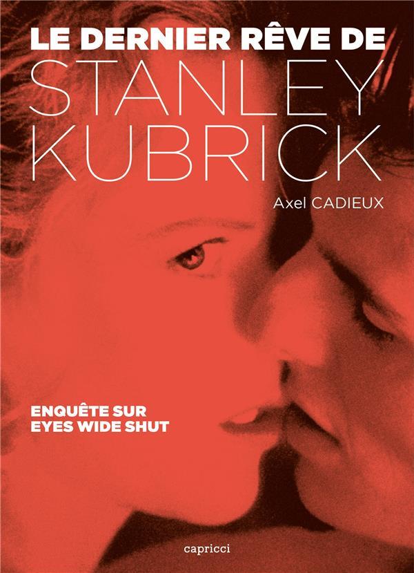 LE DERNIER REVE DE STANLEY KUBRICK - ENQUETE SUR EYES WIDE S