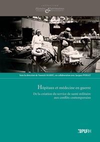 HOPITAUX ET MEDECINE EN GUERRE. DE LA CREATION DU SERVICE DE SANTE