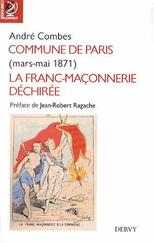 LA COMMUNE DE PARIS - MARS-JUIN 1871, LA FRANC-MACONNERIE DECHIREE
