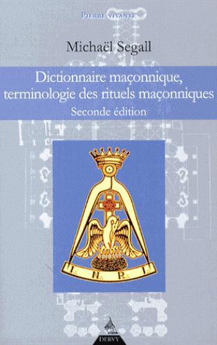 DICTIONNAIRE MACONNIQUE, TERMINOLOGIE DES RITUELS MACONNIQUES