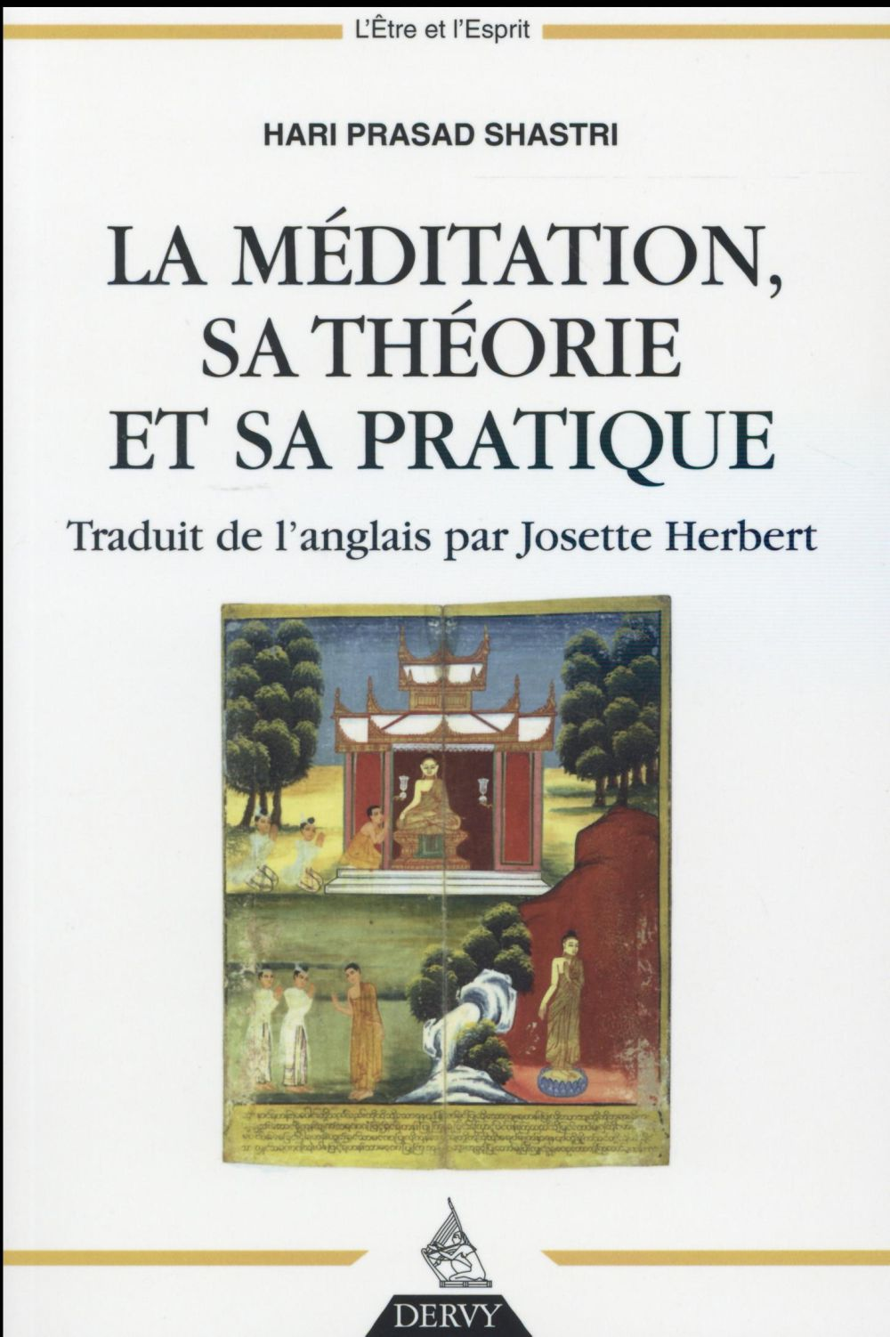 LA MEDITATION, SA THEORIE ET SA PRATIQUE
