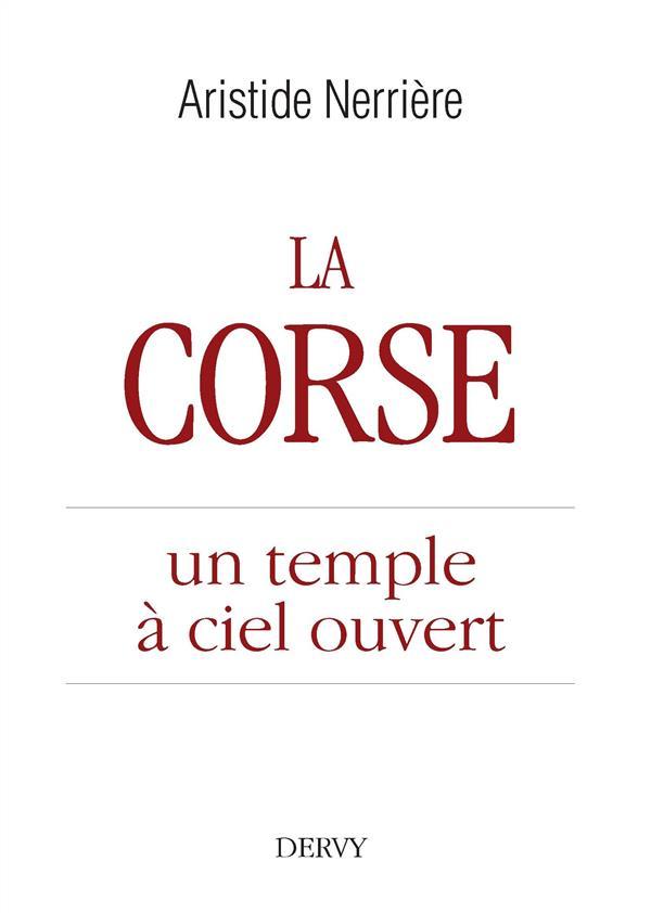 LA CORSE, UN TEMPLE A CIEL OUVERT