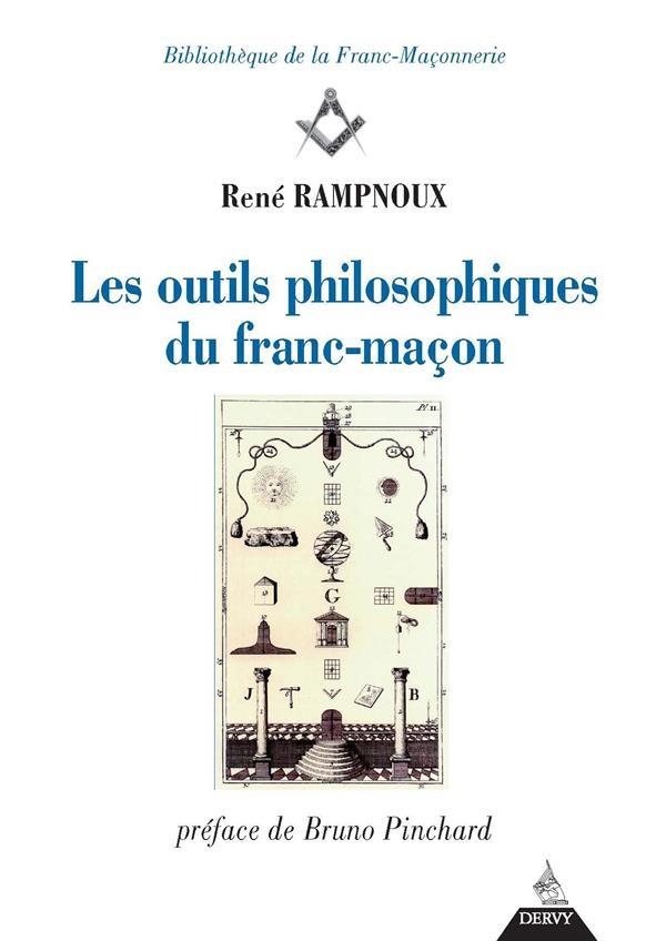 LES OUTILS PHILOSOPHIQUES DU FRANC-MACON