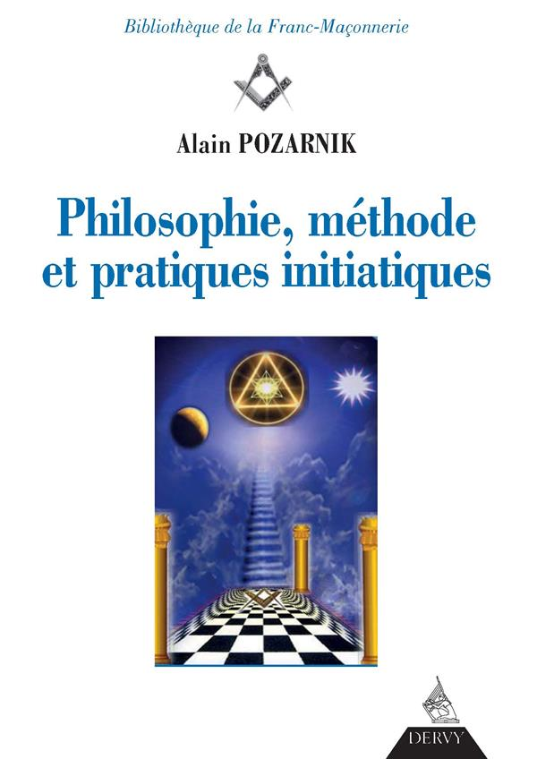 PHILOSOPHIE, METHODE ET PRATIQUES INITIATIQUES