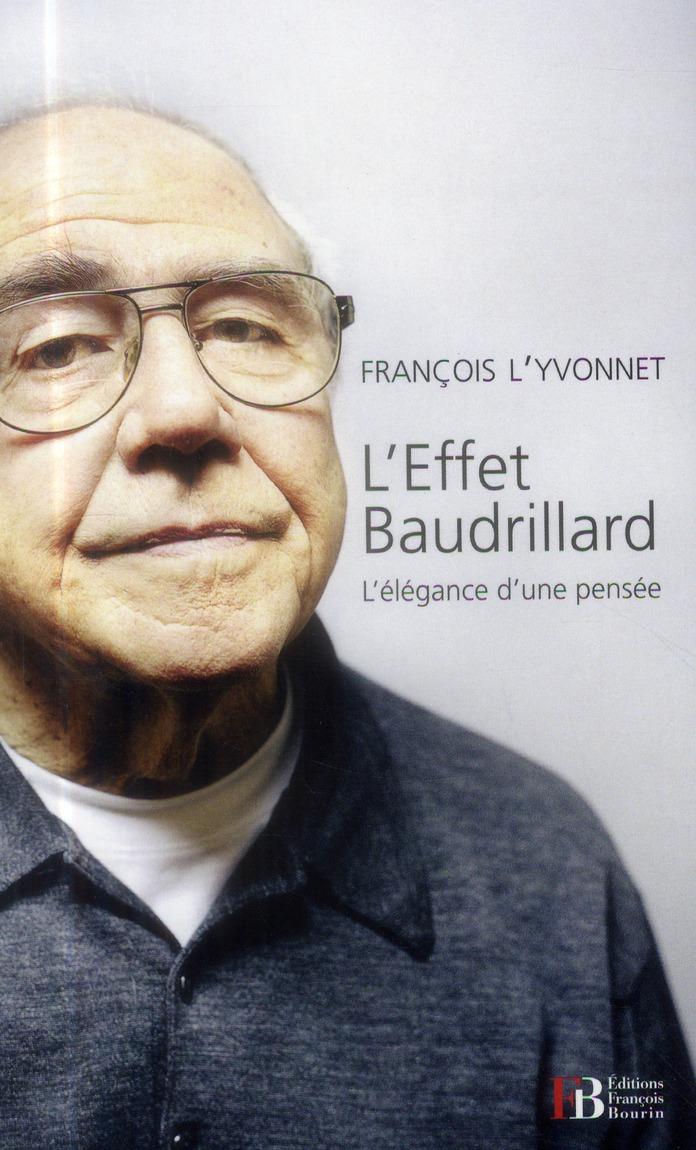 L'EFFET BAUDRILLARD - L'ELEGANCE D'UNE PENSEE