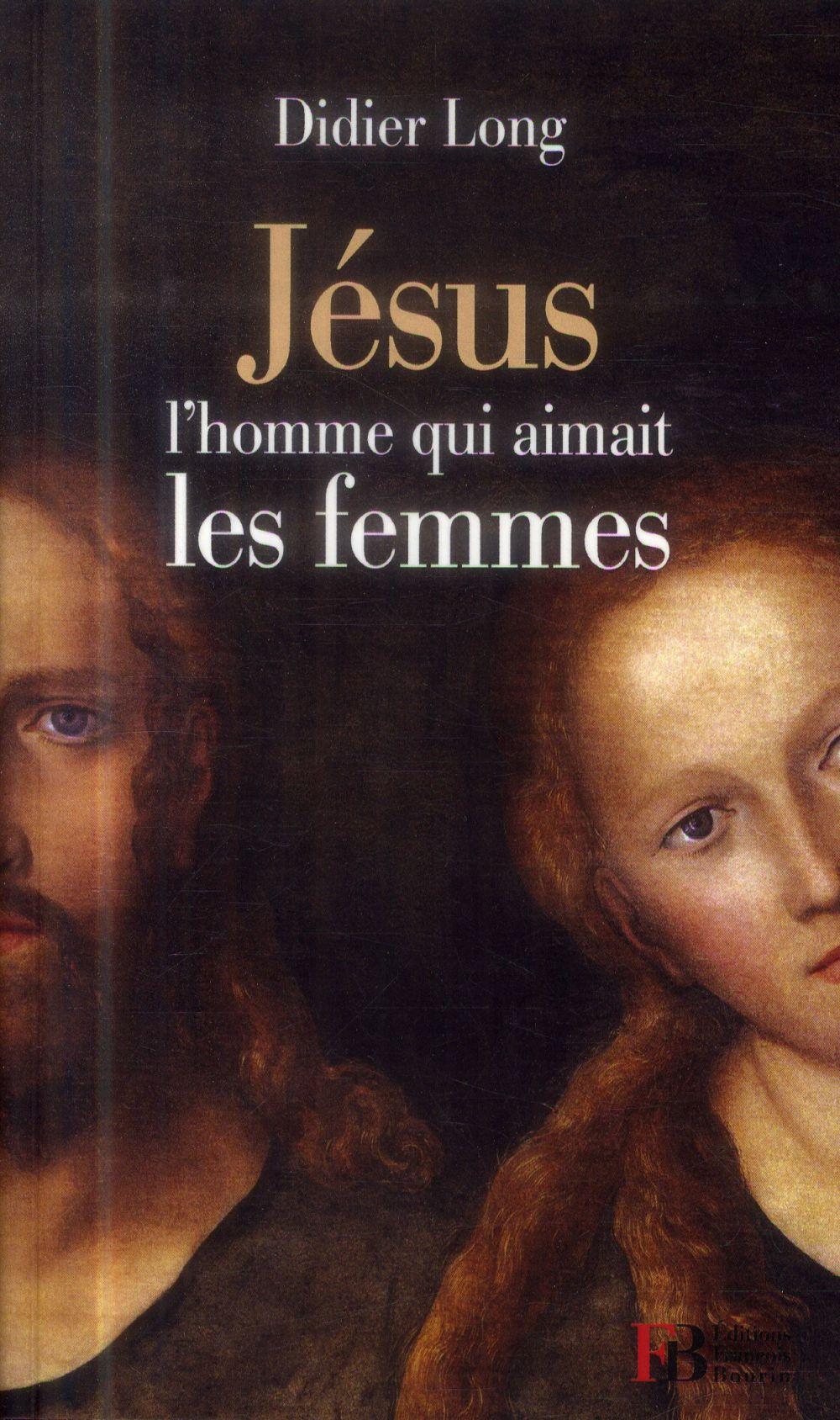 JESUS, L'HOMME QUI AIMAIT LES FEMMES