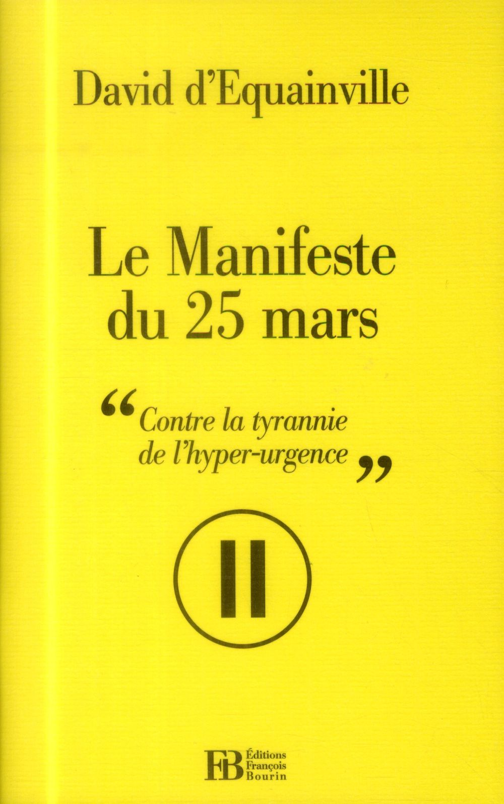 LE MANIFESTE DU 25 MARS - CONTRE LA TYRANNIE DE L'HYPER-URGE