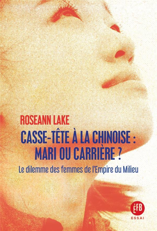 CASSE-TETE A LA CHINOISE : MARI OU CARRIERE ? - LE DILEMME D