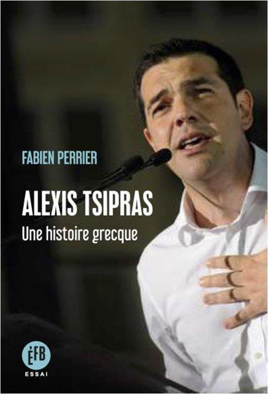 ALEXIS TSIPRAS - UNE HISTOIRE GRECQUE