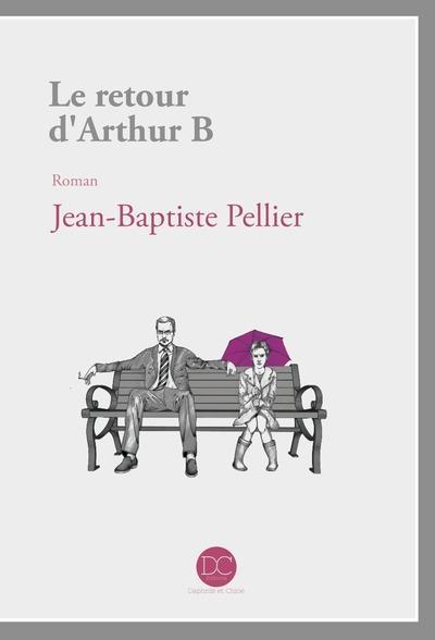 LE RETOUR D'ARTHUR B