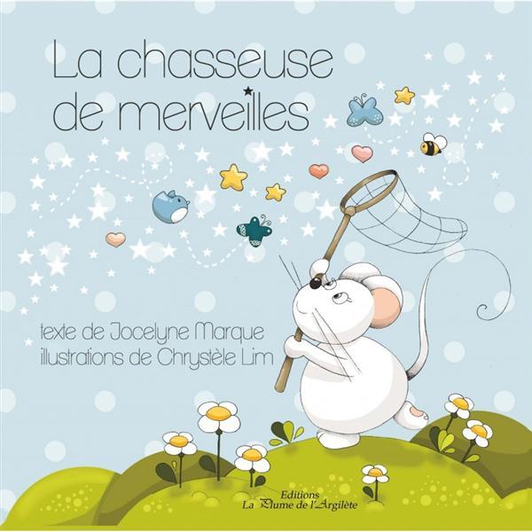 LA CHASSEUSE DE MERVEILLES - LIVRE