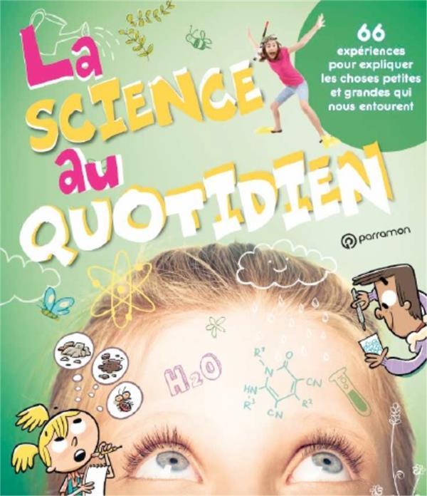 LA SCIENCE AU QUOTIDIEN