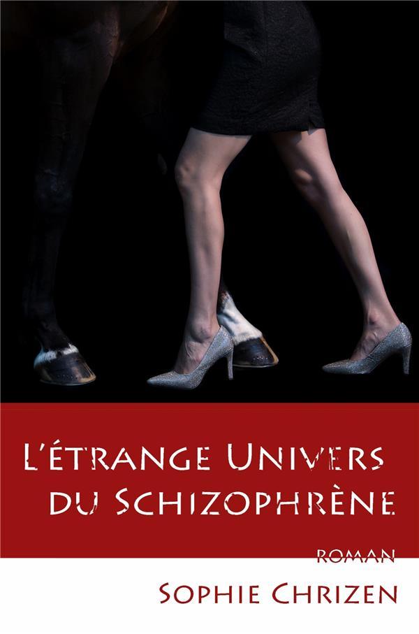 L'ETRANGE UNIVERS DU SCHIZOPHRENE