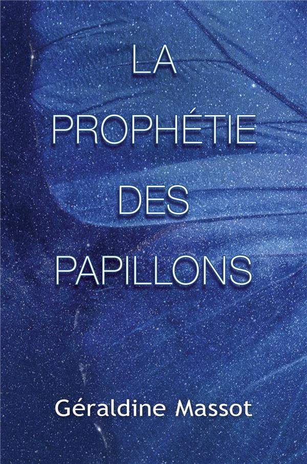 LA PROPHETIE DES PAPILLONS