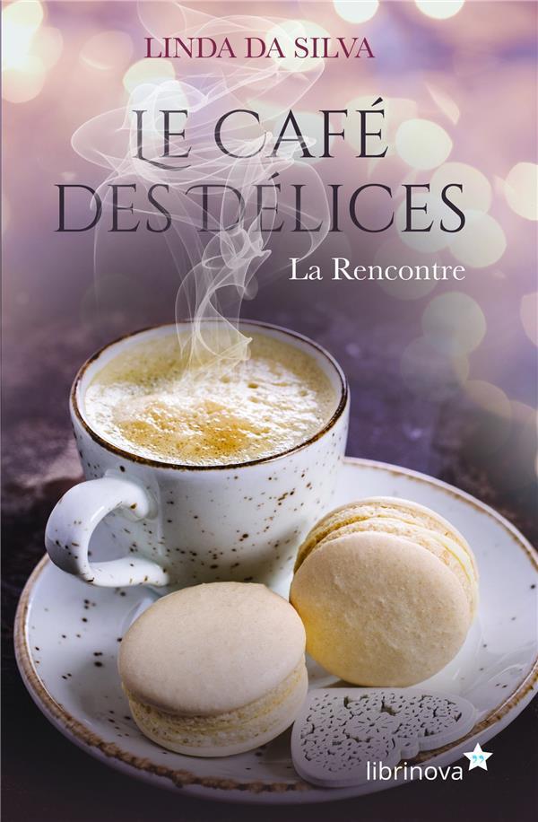 LE CAFE DES DELICES - LA RENCONTRE