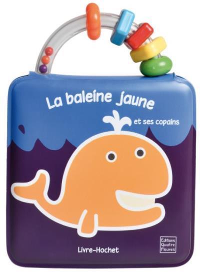 LIVRES-HOCHETS - LA BALEINE JAUNE ET SES COPAINS