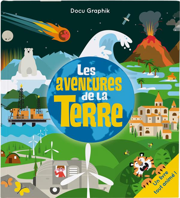 DOCU GRAPHIK - LES AVENTURES DE LA TERRE