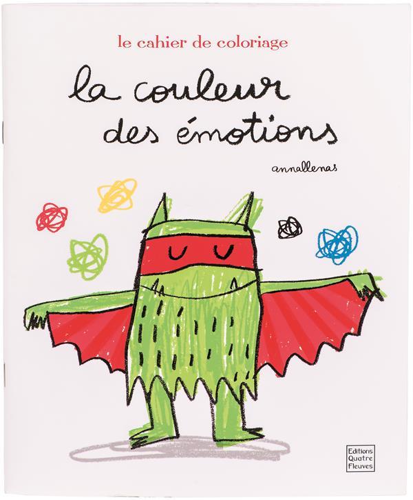 LA COULEUR DES EMOTIONS - LE CAHIER DE COLORIAGE