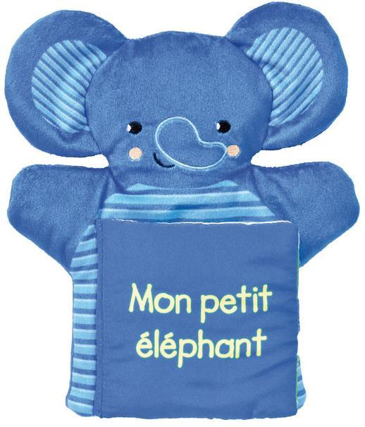 LE LIVRE-MARIONNETTE - MON PETIT ELEPHANT - LIVRE MARIONNETTE