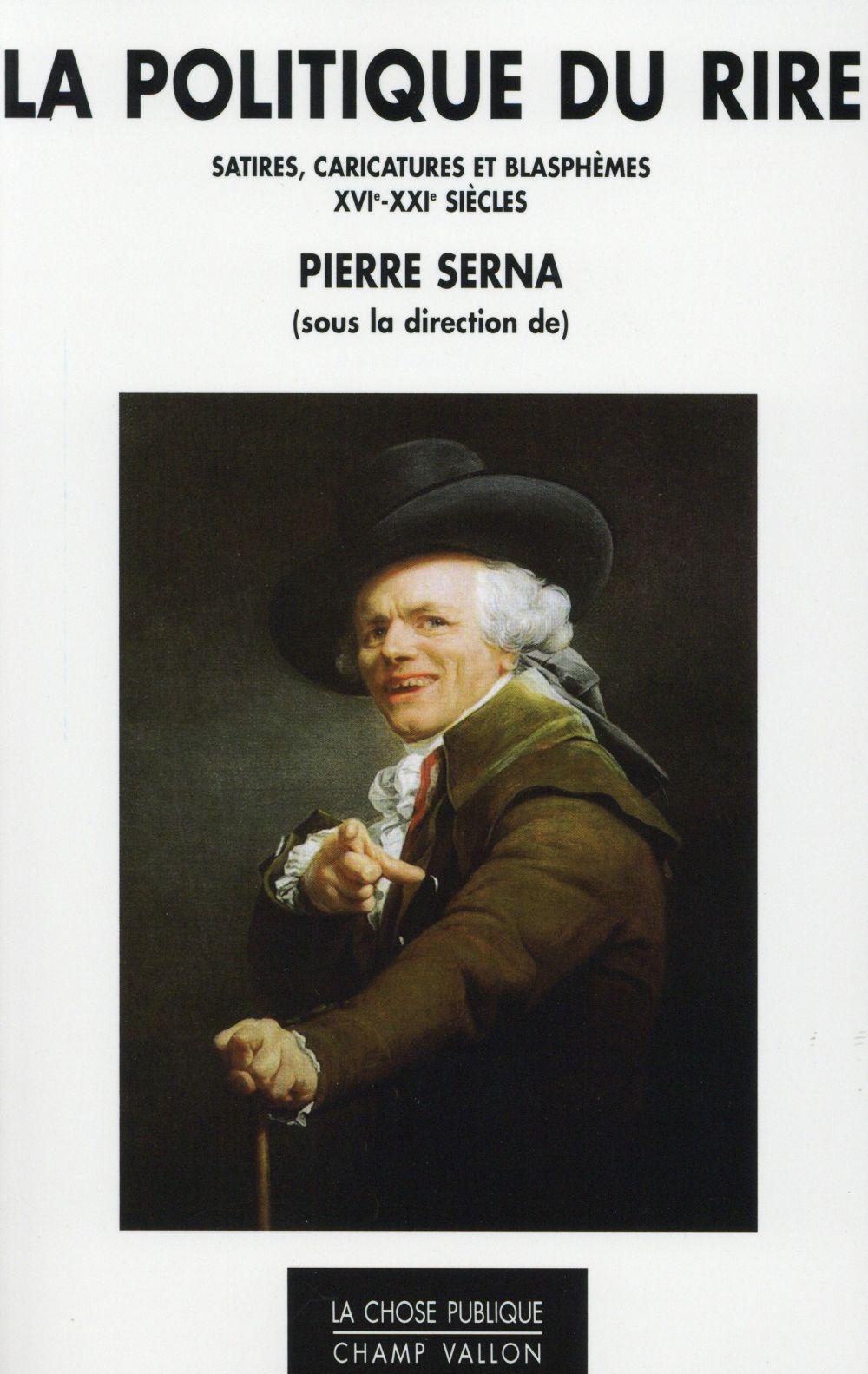 La Politique du rire, Satires, caricatures et blasphèmes (XVIe-XXIe siècles)