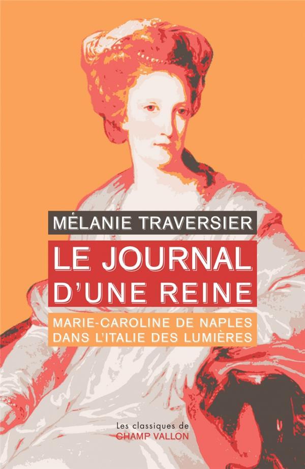 Le Journal d'une reine, Marie-Caroline de Naples dans l'Italie des Lumières