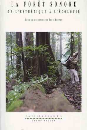 La Forêt sonore, De l'esthétique à l'écologie