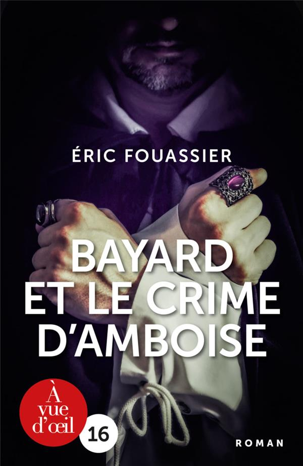 BAYARD ET LE CRIME D'AMBOISE