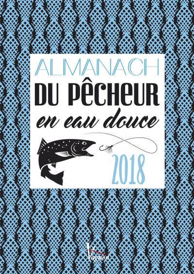 ALMANACH DU PECHEUR EAU DOUCE & MER 2018