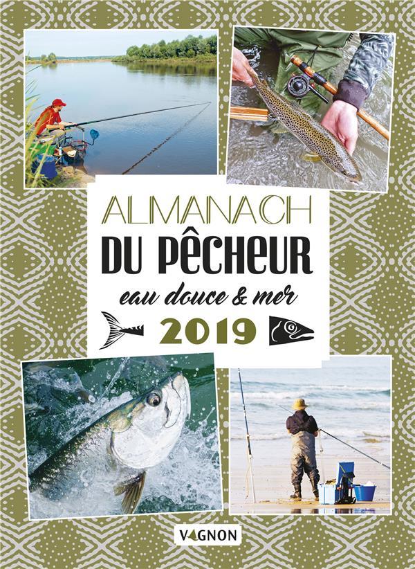 ALMANACH DU PECHEUR EAU DOUCE & MER 2019