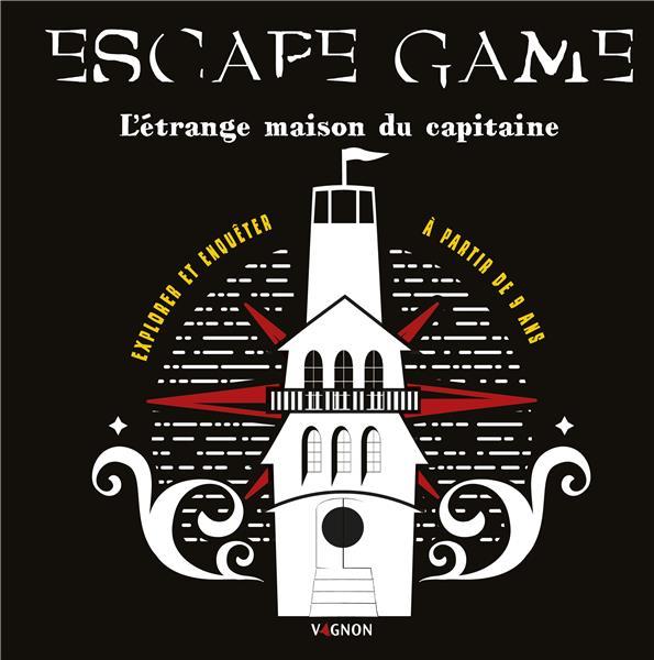ESCAPE GAME : L'ETRANGE MAISON DU CAPITAINE