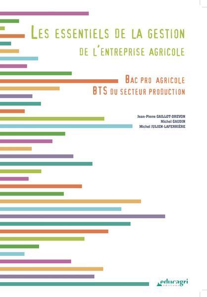 ESSENTIELS DE LA GESTION DE L'ENTREPRISE AGRICOLE (LES) : BAC PRO AGRICOLE, BTS DES SECTIONS PRODUCT