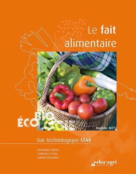 FAIT ALIMENTAIRE (LE) : BAC TECHNOLOGIQUE STAV