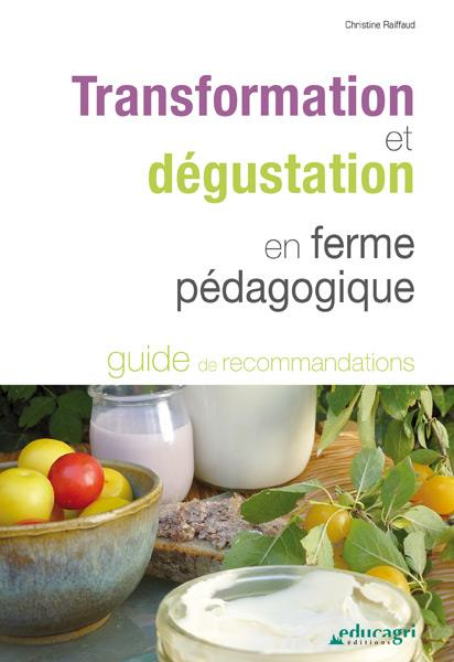 TRANSFORMATION ET DEGUSTATION EN FERME PEDAGOGIQUE : GUIDE DE RECOMMANDATIONS