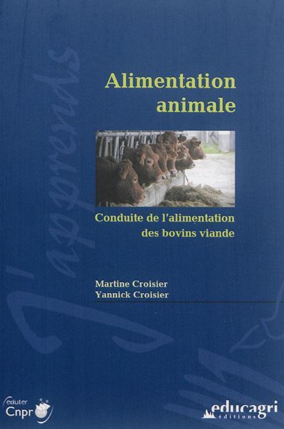 ALIMENTATION ANIMALE : CONDUITE DE L'ALIMENTATION DES BOVINS VIANDE