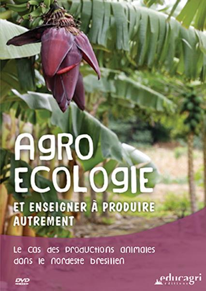 AGROECOLOGIE ET ENSEIGNER A PRODUIRE AUTREMENT
