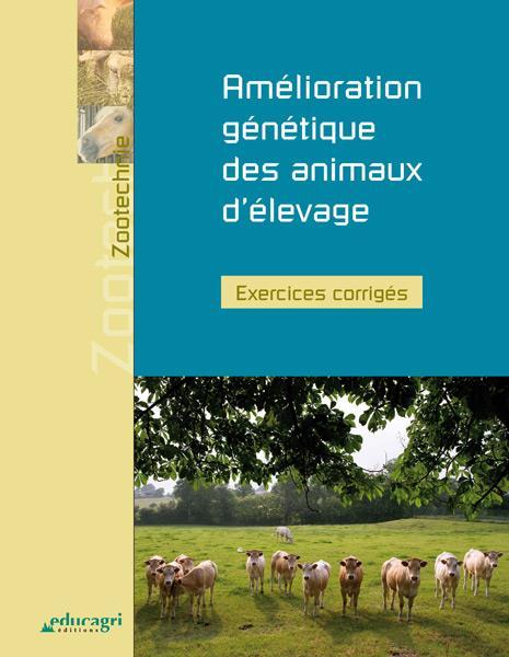 AMELIORATION GENETIQUE DES ANIMAUX D'ELEVAGE : EXERCICES CORRIGES