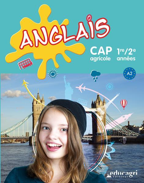 ANGLAIS CAP AGRICOLE : 1RE / 2E ANNEES