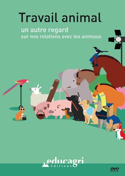 TRAVAIL ANIMAL : UN AUTRE REGARD SUR NOS RELATIONS AVEC LES ANIMAUX