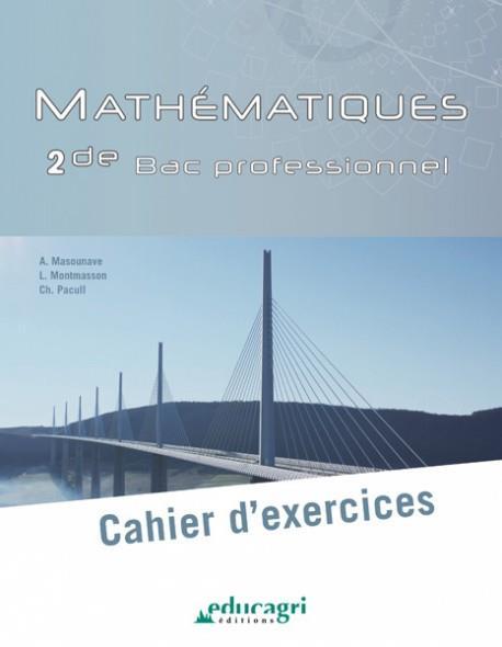 MATHEMATIQUES - SECONDE BAC PROFESSIONNEL CAHIER D'EXERCICES